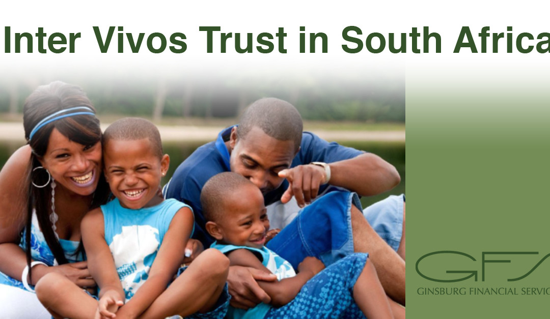 Inter vivos Trusts in South Africa