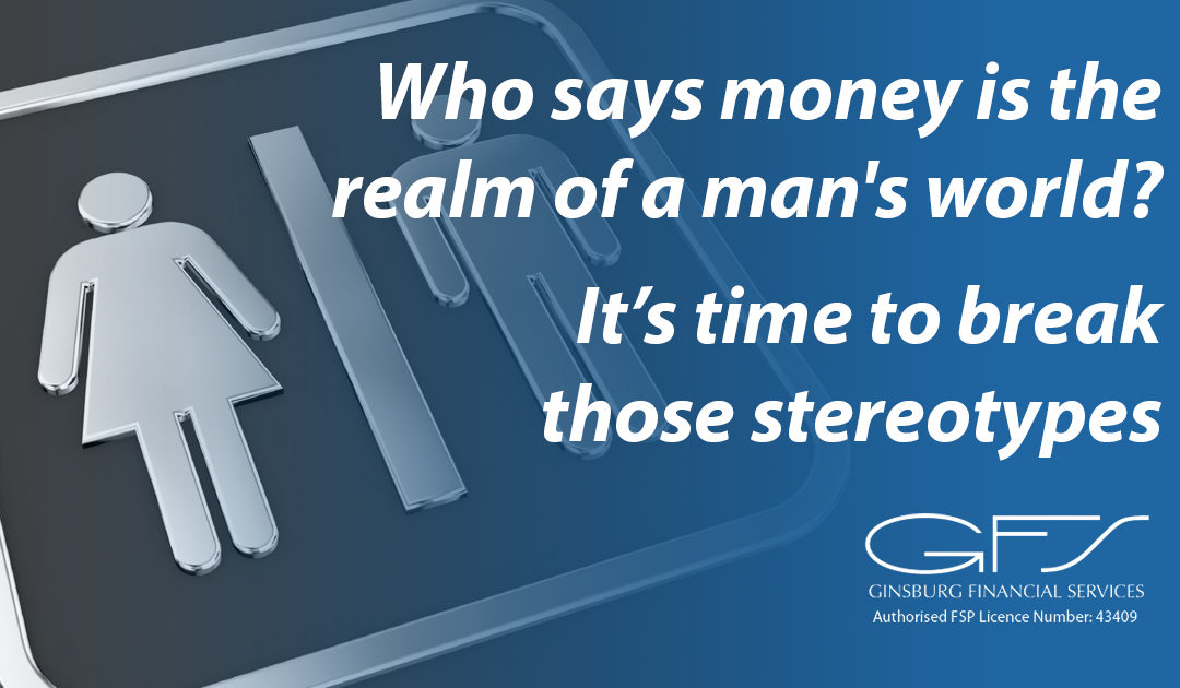 Who says money is the realm of a man's world? It's time to break those stereotypes.