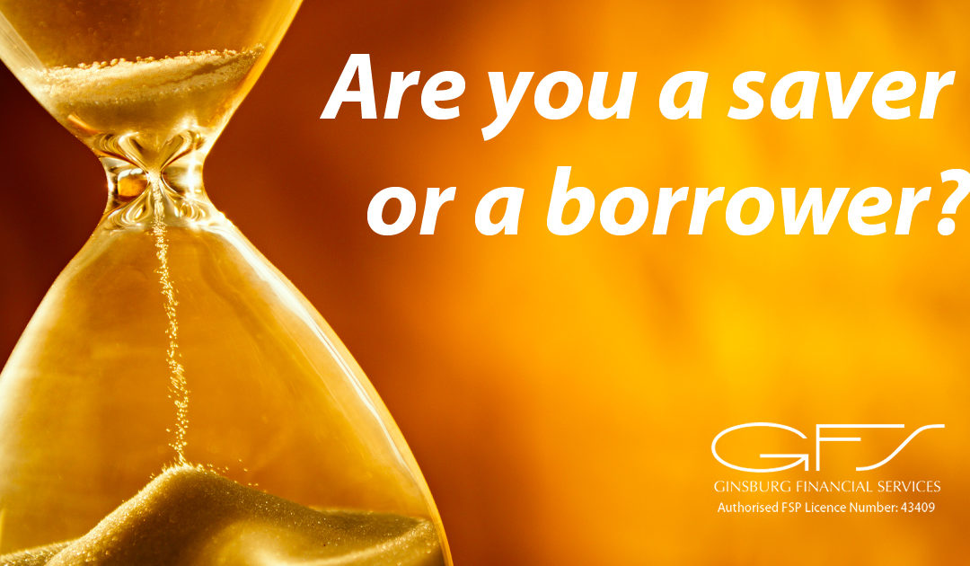 Are you a saver or a borrower?