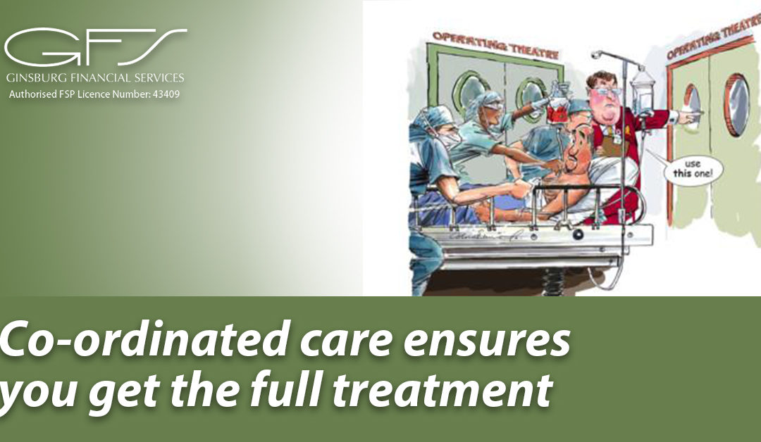 Co-ordinated care ensures you get the full treatment