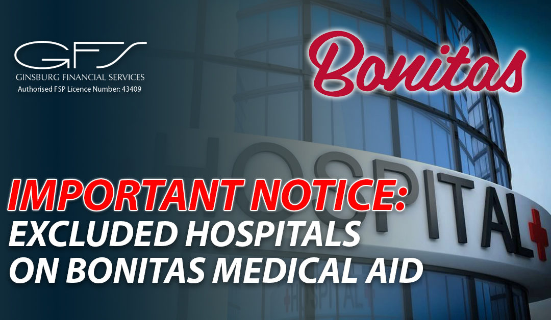 IMPORTANT NOTICE: EXCLUDED HOSPITALS ON BONITAS MEDICAL AID
