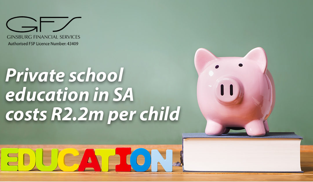 Private school education in SA costs R2.2m per child
