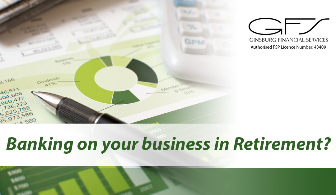 Banking on your business in retirement?