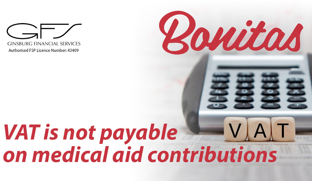 VAT is not payable on medical aid contributions