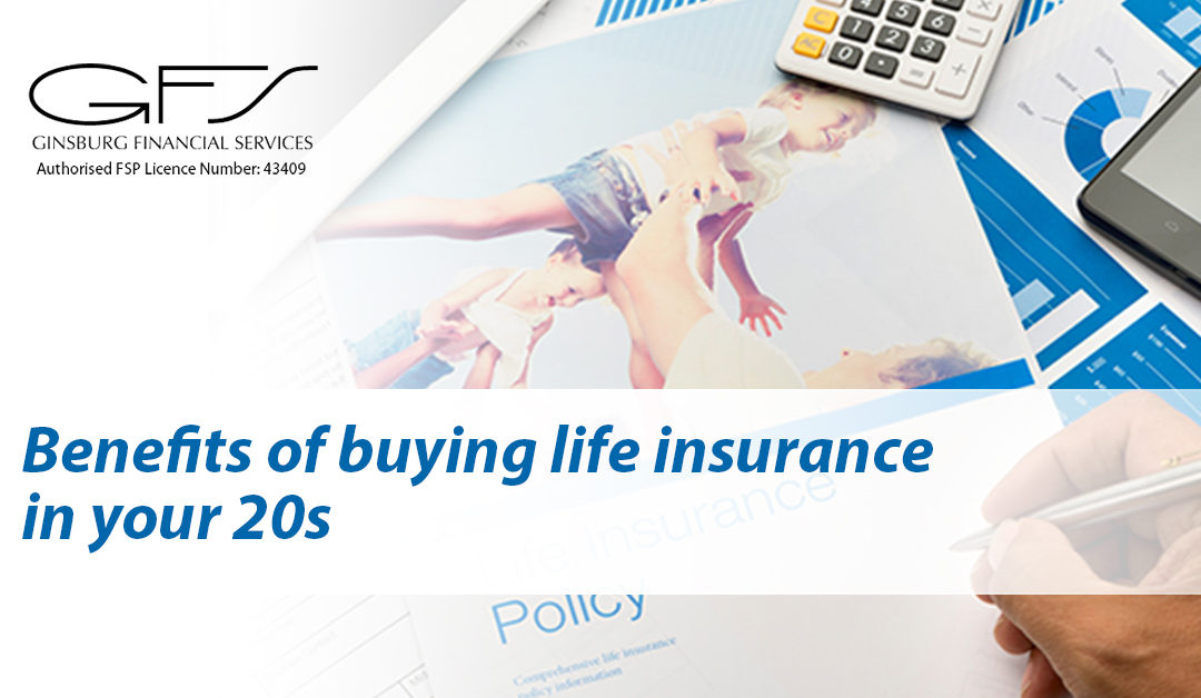 Benefits of buying life insurance in your 20s