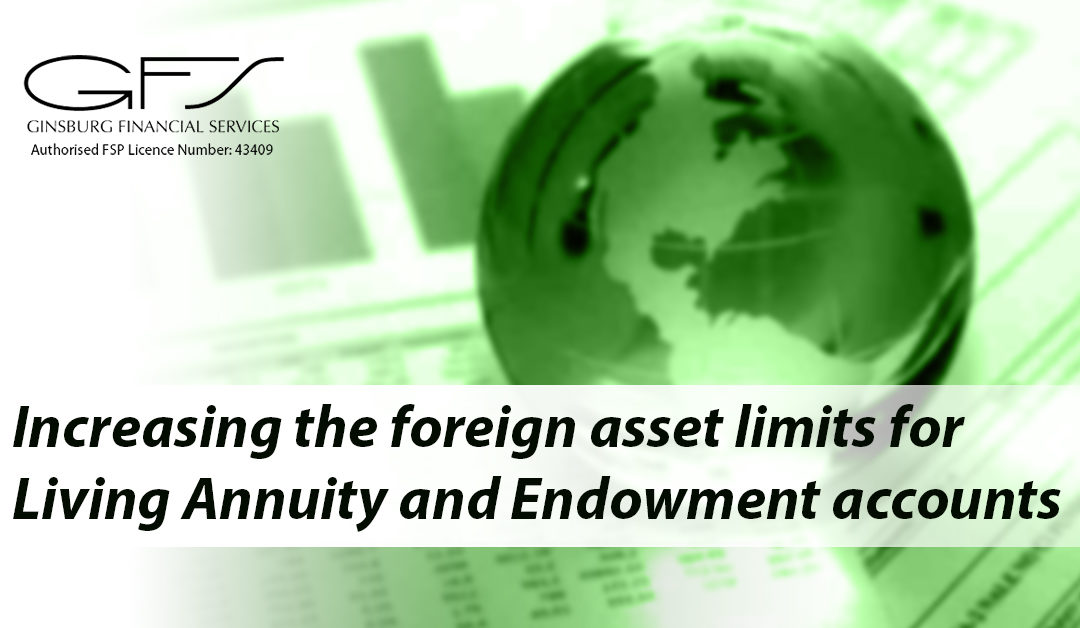 Increasing the foreign asset limits for Living Annuity and Endowment accounts