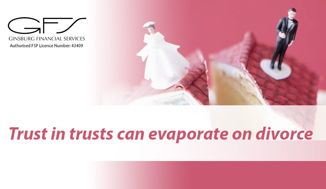 Trust in trusts can evaporate on divorce