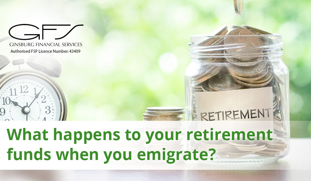What happens to your retirement funds when you emigrate?