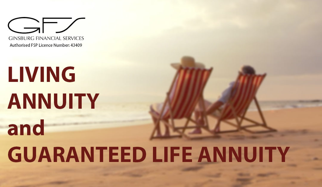 LIVING ANNUITY  vs GUARANTEED LIFE ANNUITY