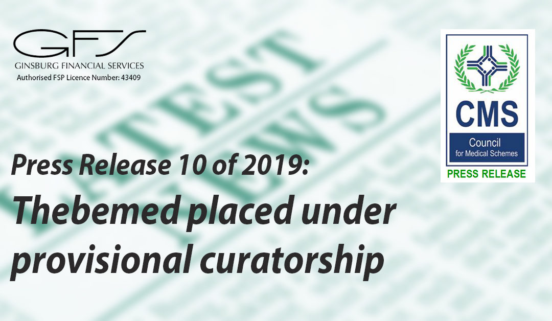 Press Release 10 of 2019: Thebemed placed under provisional curatorship