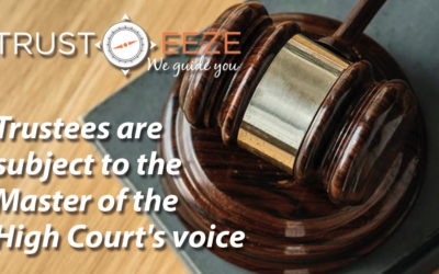 Trustees are subject to the Master of the High Court's voice