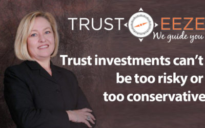 Trust investments can't be too risky or too conservative