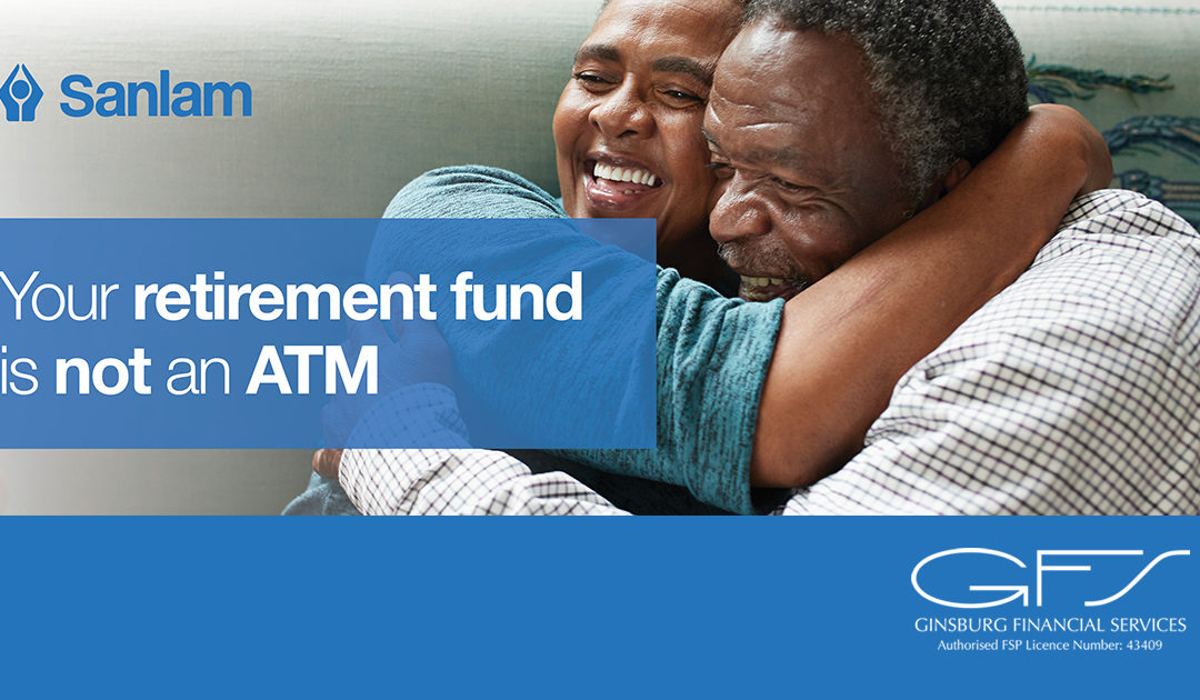Your retirement fund is not an ATM